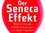 Buchtipp: Der Seneca-Effekt. Warum Systeme kollabieren und wie wir damit umgehen können
