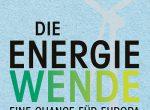 Buchtipp: Die Energiewende. Eine Chance für Europa
