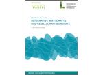 Zukunftsdossier: Alternative Wirtschafts- und Gesellschaftsmodelle