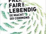 """Buchcover """"Frei, fair und lebendig - die Macht der Commons"""""""